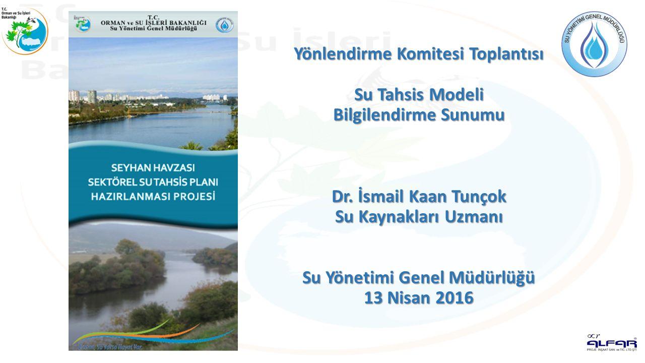 Yönlendirme Komitesi Toplantısı Su Tahsis Modeli Bilgilendirme Sunumu Dr. İsmail Kaan Tunçok Su Kaynakları Uzmanı Su Yönetimi Genel Müdürlüğü 13 Nisan