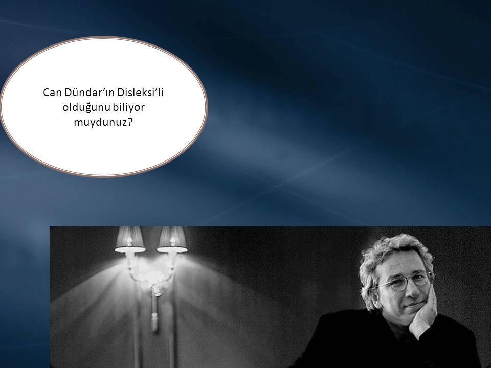 Can Dündar'ın Disleksi'li olduğunu biliyor muydunuz?