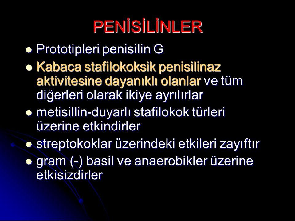 PENİSİLİNLER Prototipleri penisilin G Prototipleri penisilin G Kabaca stafilokoksik penisilinaz aktivitesine dayanıklı olanlar ve tüm diğerleri olarak