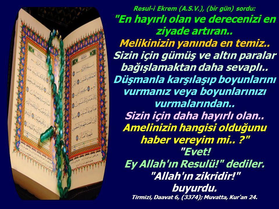 Resul-i Ekrem (A.S.V.), (bir gün) sordu: