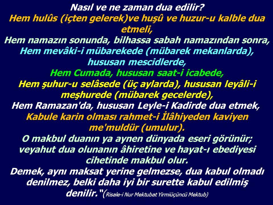 Ebu Hureyre (r.a), Allah Resulü (s.a.s) ne gelerek annesi için dua talep etmiştir.