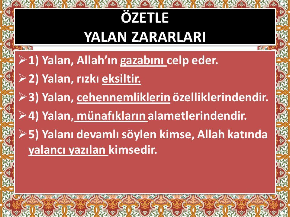 ÖZETLE YALAN ZARARLARI  1) Yalan, Allah'ın gazabını celp eder.
