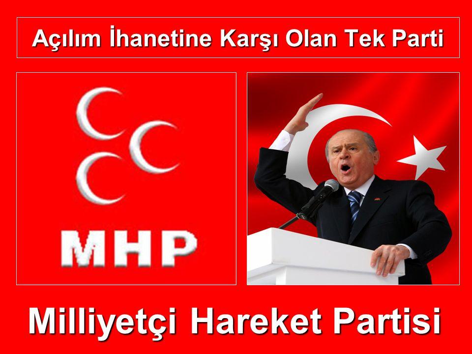 Açılım İhanetine Karşı Olan Tek Parti Milliyetçi Hareket Partisi