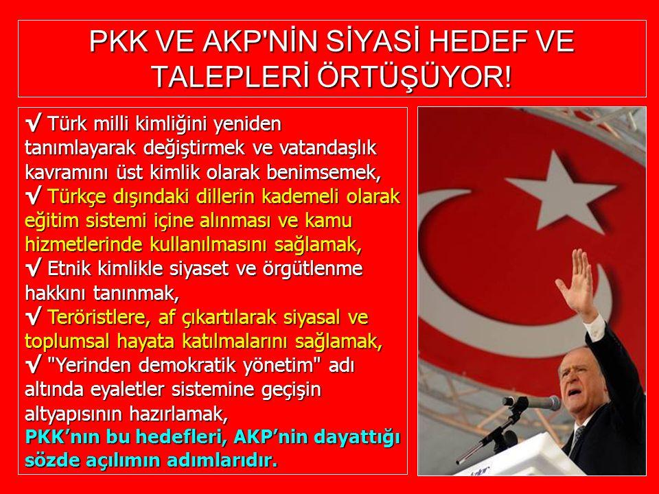 PKK VE AKP'NİN SİYASİ HEDEF VE TALEPLERİ ÖRTÜŞÜYOR! √ Türk milli kimliğini kimliğini yeniden tanımlayarak değiştirmek ve vatandaşlık kavramını üst kim