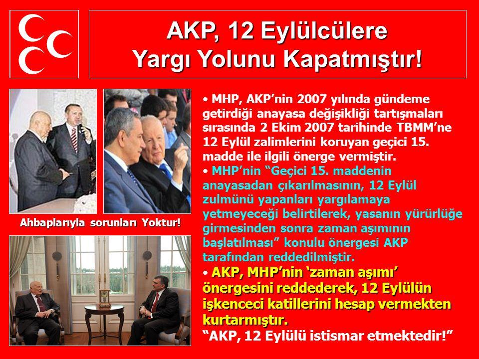AKP, 12 Eylülcülere Yargı Yolunu Kapatmıştır! MHP, AKP'nin 2007 yılında gündeme getirdiği anayasa değişikliği tartışmaları sırasında 2 Ekim 2007 tarih