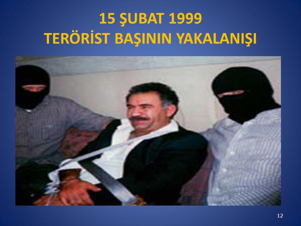 15 ŞUBAT 1999 TERÖRİST BAŞININ YAKALANIŞI 12