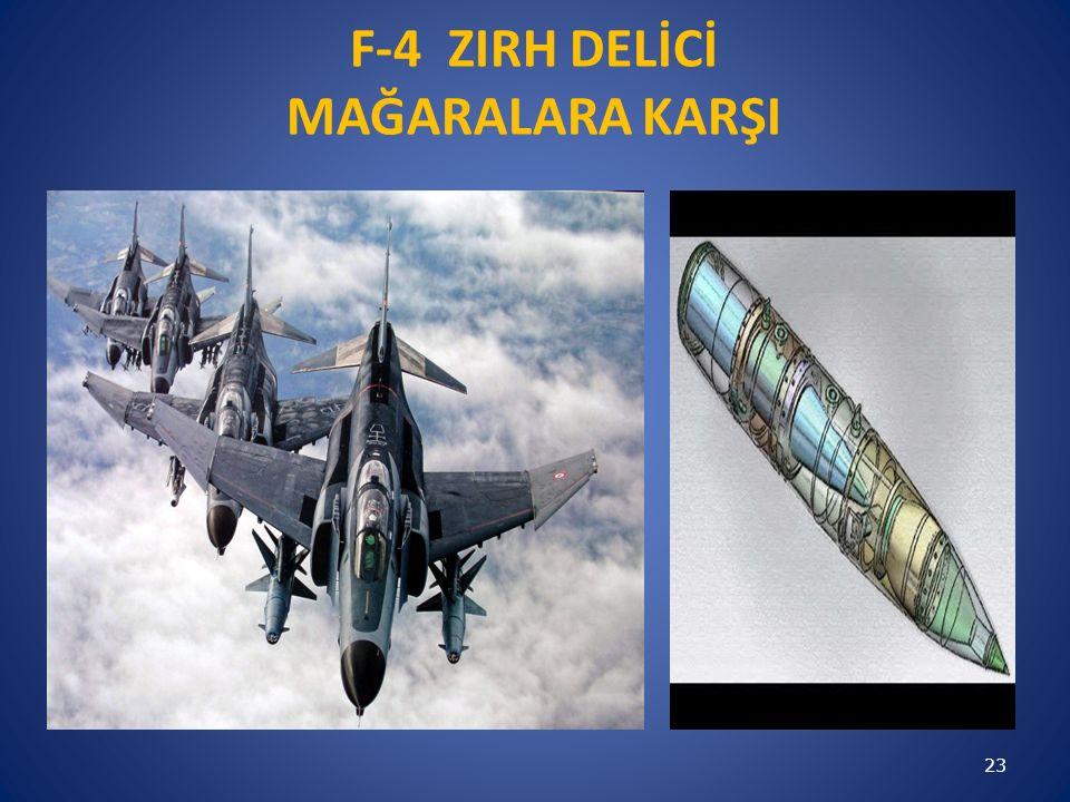 F-4 ZIRH DELİCİ MAĞARALARA KARŞI 23