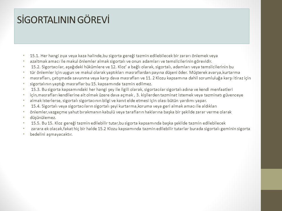 SİGORTALININ GÖREVİ 15.1.