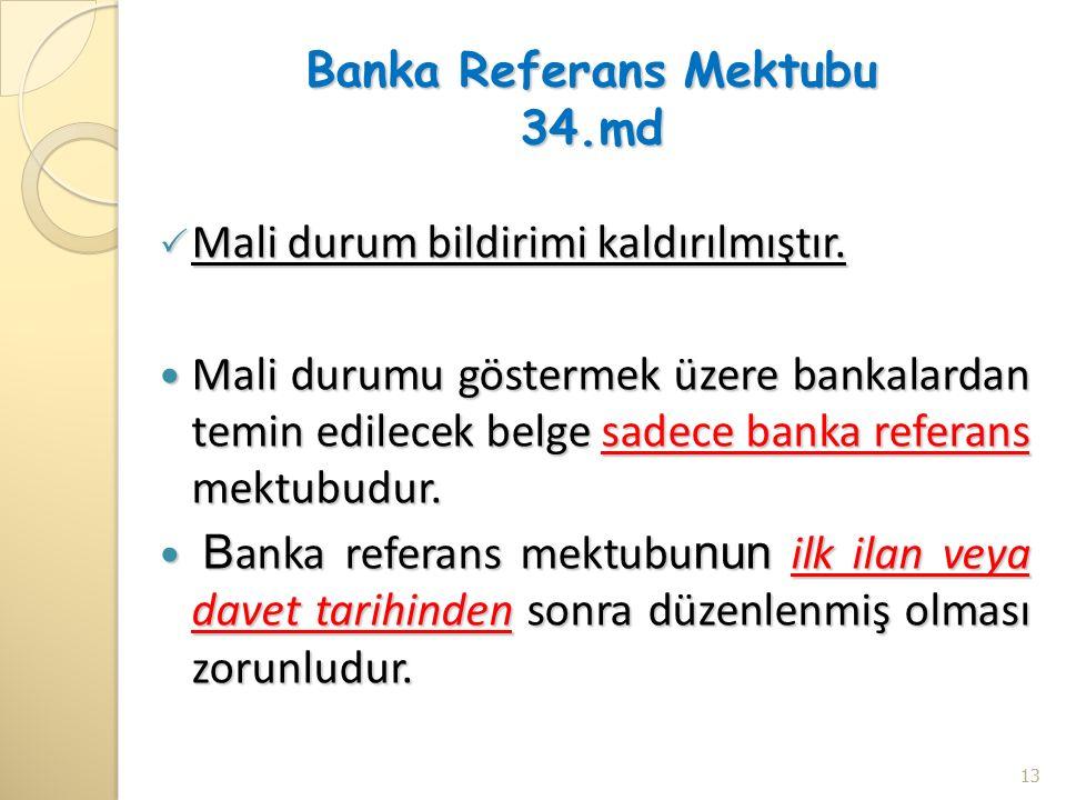 Banka Referans Mektubu 34.md  Mali durum bildirimi kaldırılmıştır.