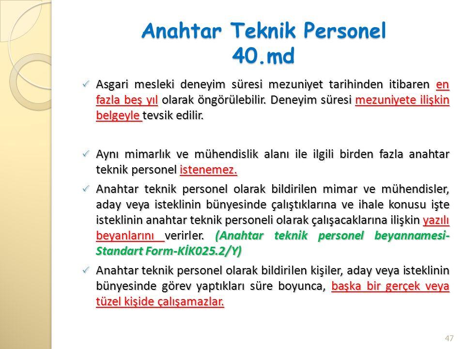 Anahtar Teknik Personel 40.md  Asgari mesleki deneyim süresi mezuniyet tarihinden itibaren en fazla beş yıl olarak öngörülebilir.