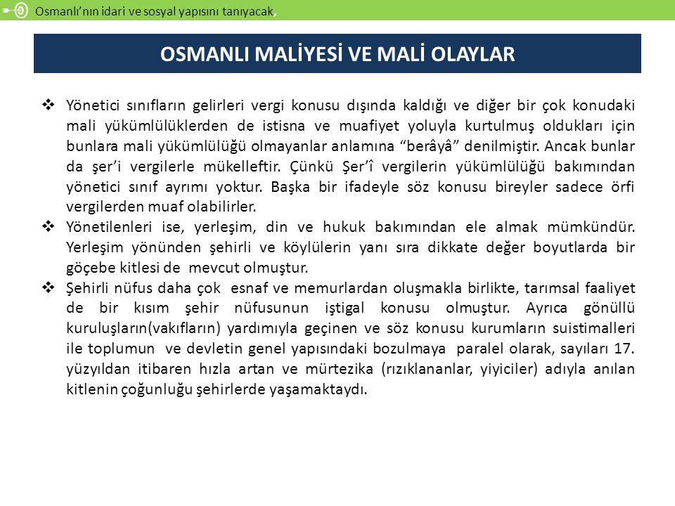 Osmanlı'nın idari ve sosyal yapısını tanıyacak,  Yönetici sınıfların gelirleri vergi konusu dışında kaldığı ve diğer bir çok konudaki mali yükümlülük