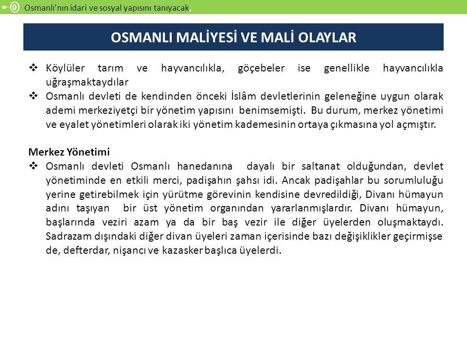 Osmanlı'nın idari ve sosyal yapısını tanıyacak,  Köylüler tarım ve hayvancılıkla, göçebeler ise genellikle hayvancılıkla uğraşmaktaydılar  Osmanlı d
