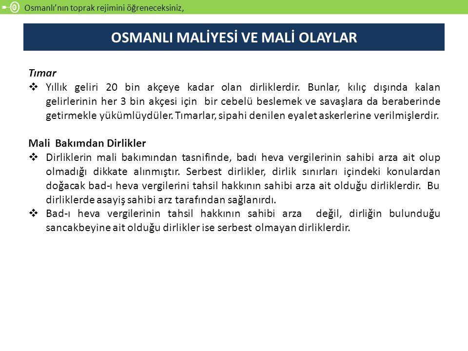 Osmanlı'nın toprak rejimini öğreneceksiniz, Tımar  Yıllık geliri 20 bin akçeye kadar olan dirliklerdir.