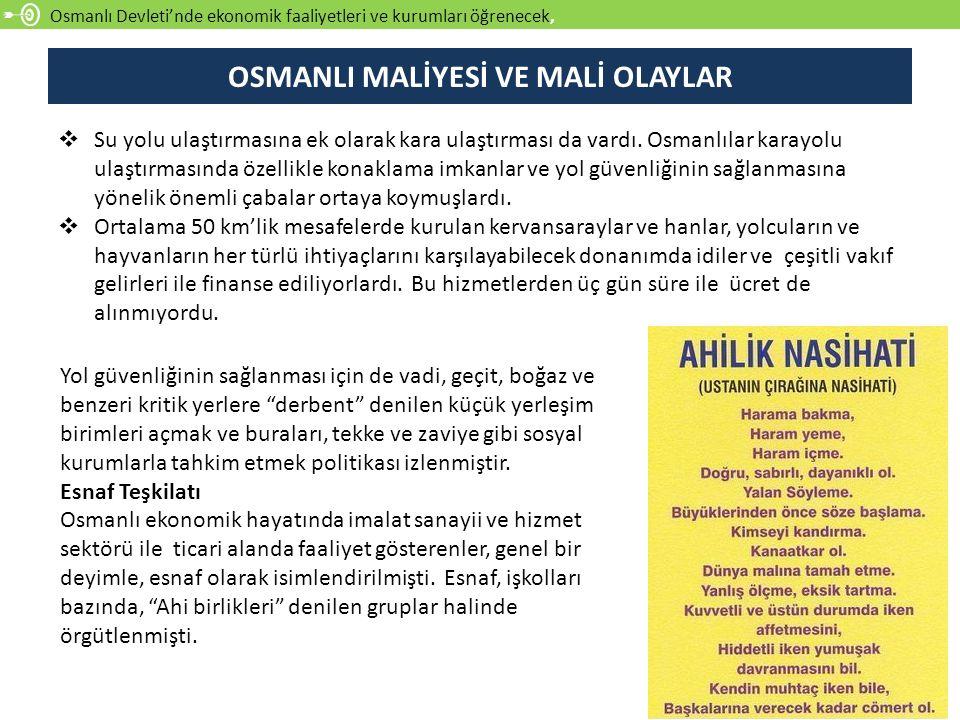 Osmanlı'nın toprak rejimini öğreneceksiniz, OSMANLI MALİYESİ VE MALİ OLAYLAR  Osmanlı hukukuna göre arazilerin çeşitleri belirtilebilir.