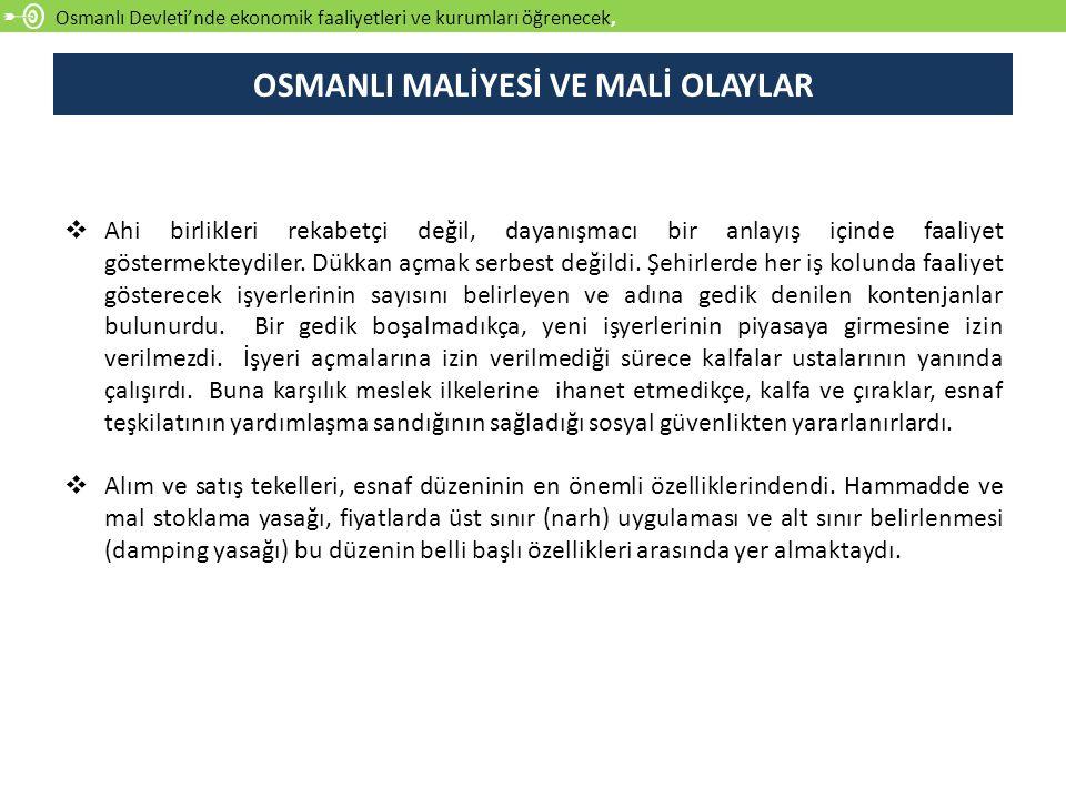 Soru 1.Osmanlı Devleti'nde mali olayların gelişimini açıklayınız.