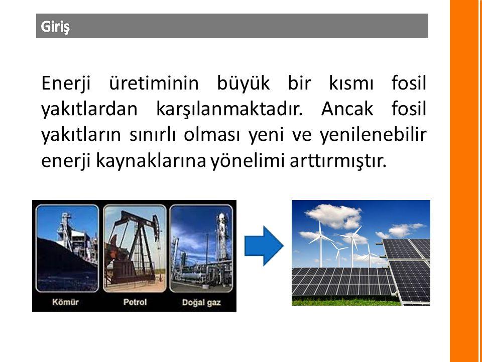 Enerji üretiminin büyük bir kısmı fosil yakıtlardan karşılanmaktadır.
