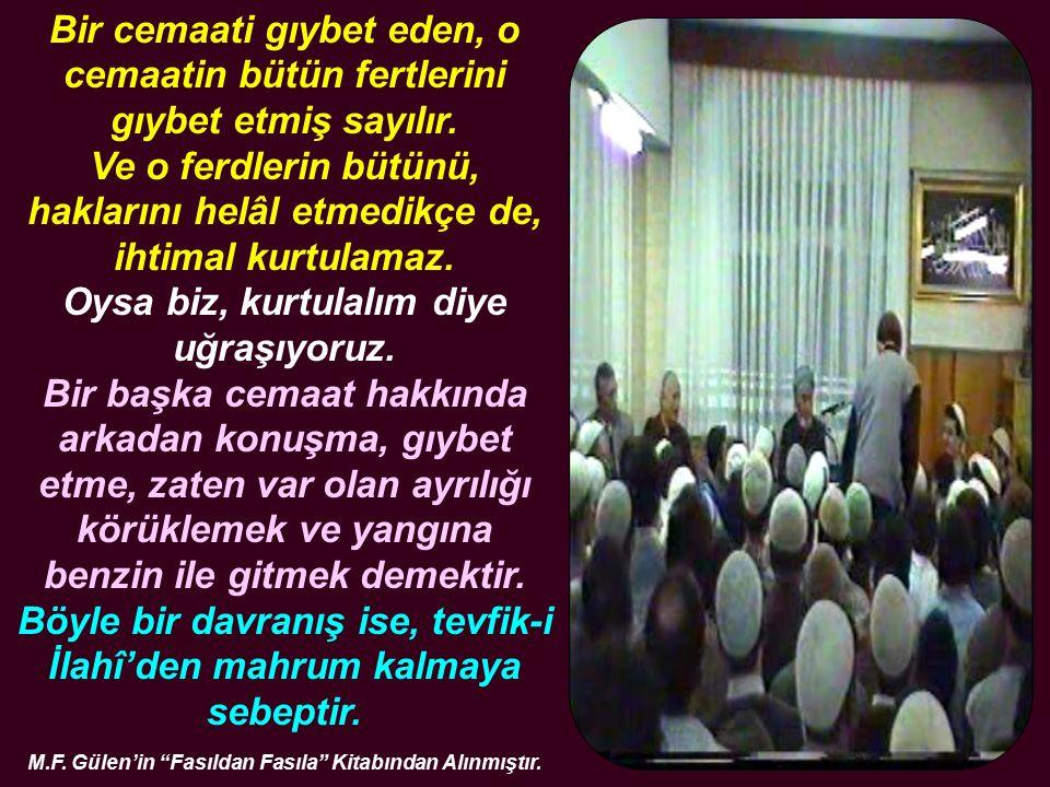 Bir cemaati gıybet eden, o cemaatin bütün fertlerini gıybet etmiş sayılır.