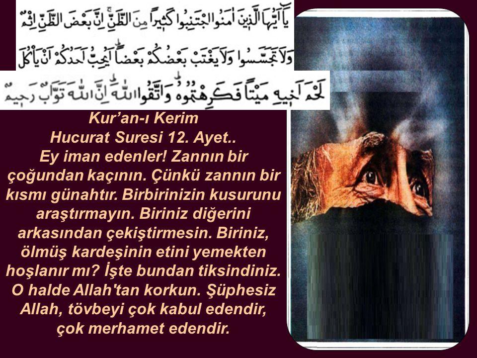 Kur'an-ı Kerim Hucurat Suresi 12. Ayet.. Ey iman edenler.