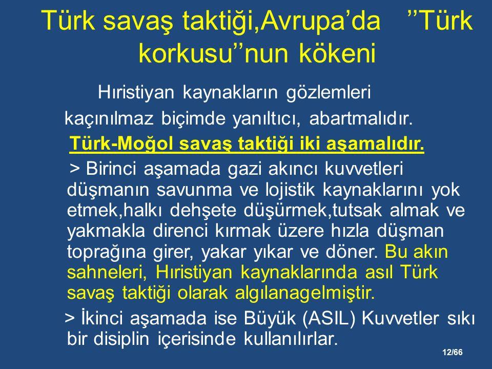 12/66 Türk savaş taktiği,Avrupa'da ''Türk korkusu''nun kökeni Hıristiyan kaynakların gözlemleri kaçınılmaz biçimde yanıltıcı, abartmalıdır.