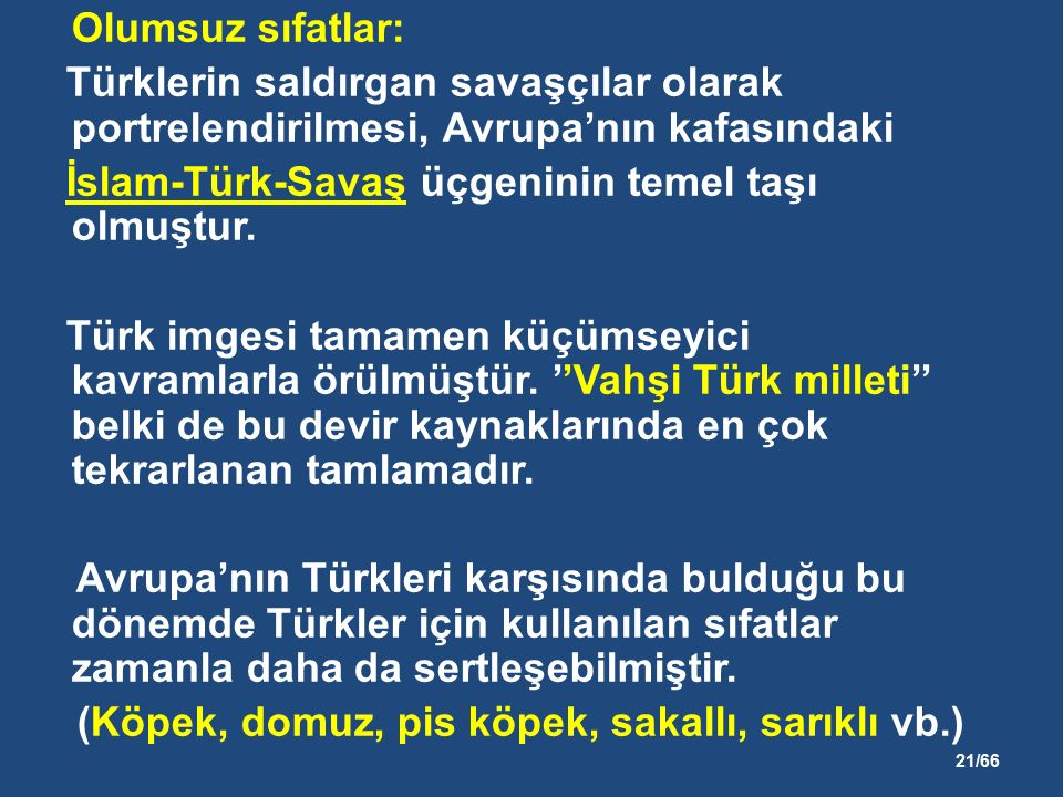 21/66 Olumsuz sıfatlar: Türklerin saldırgan savaşçılar olarak portrelendirilmesi, Avrupa'nın kafasındaki İslam-Türk-Savaş üçgeninin temel taşı olmuştur.