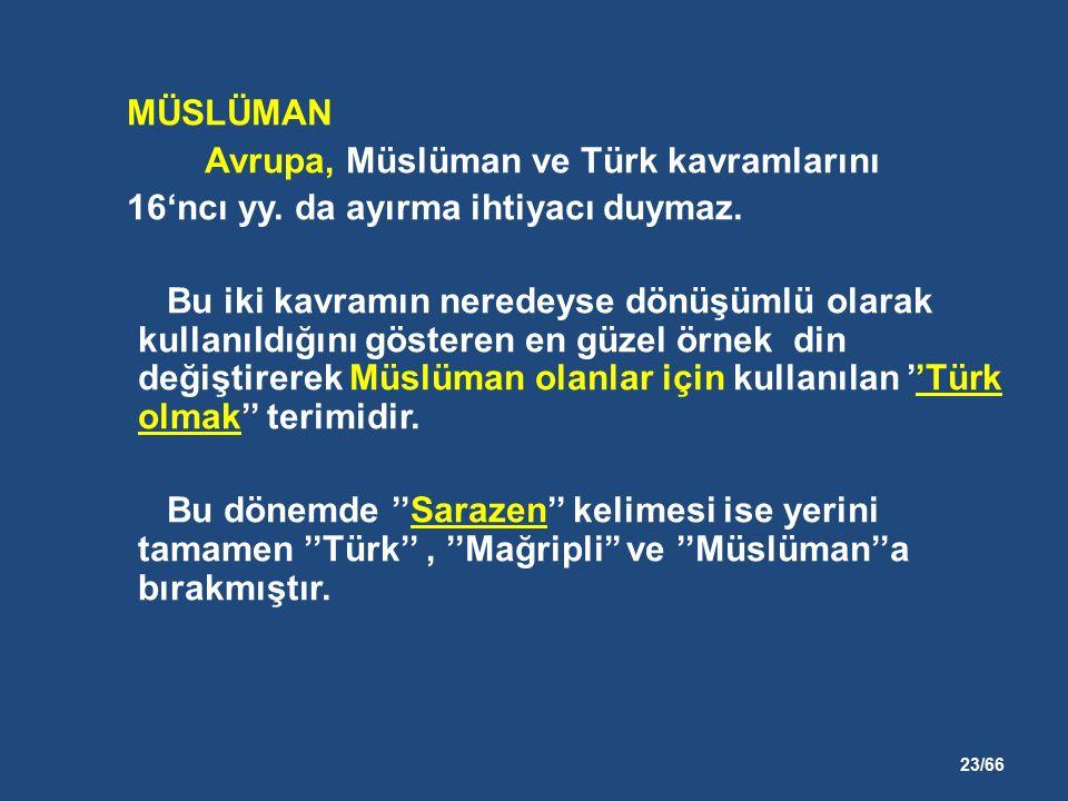 23/66 MÜSLÜMAN Avrupa, Müslüman ve Türk kavramlarını 16'ncı yy.