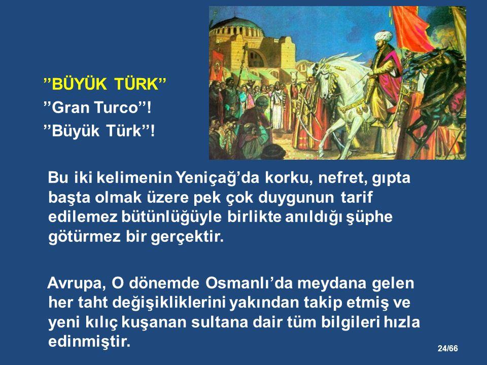 24/66 ''BÜYÜK TÜRK'' ''Gran Turco''. ''Büyük Türk''.