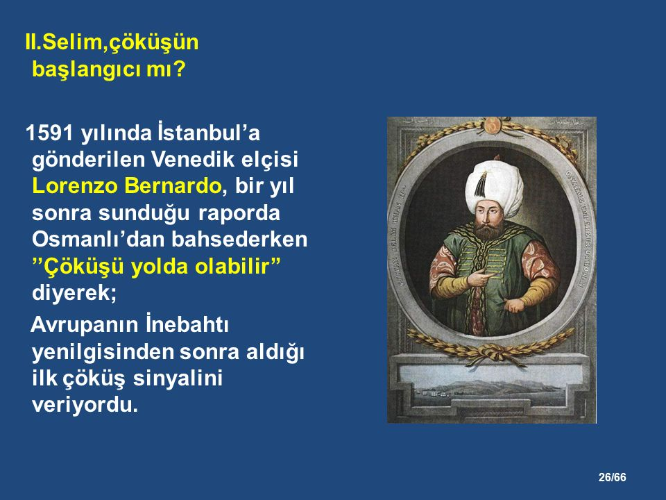 26/66 II.Selim,çöküşün başlangıcı mı.