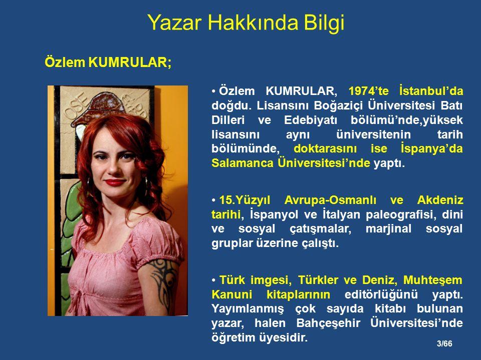 3/66 Yazar Hakkında Bilgi Özlem KUMRULAR, 1974'te İstanbul'da doğdu.