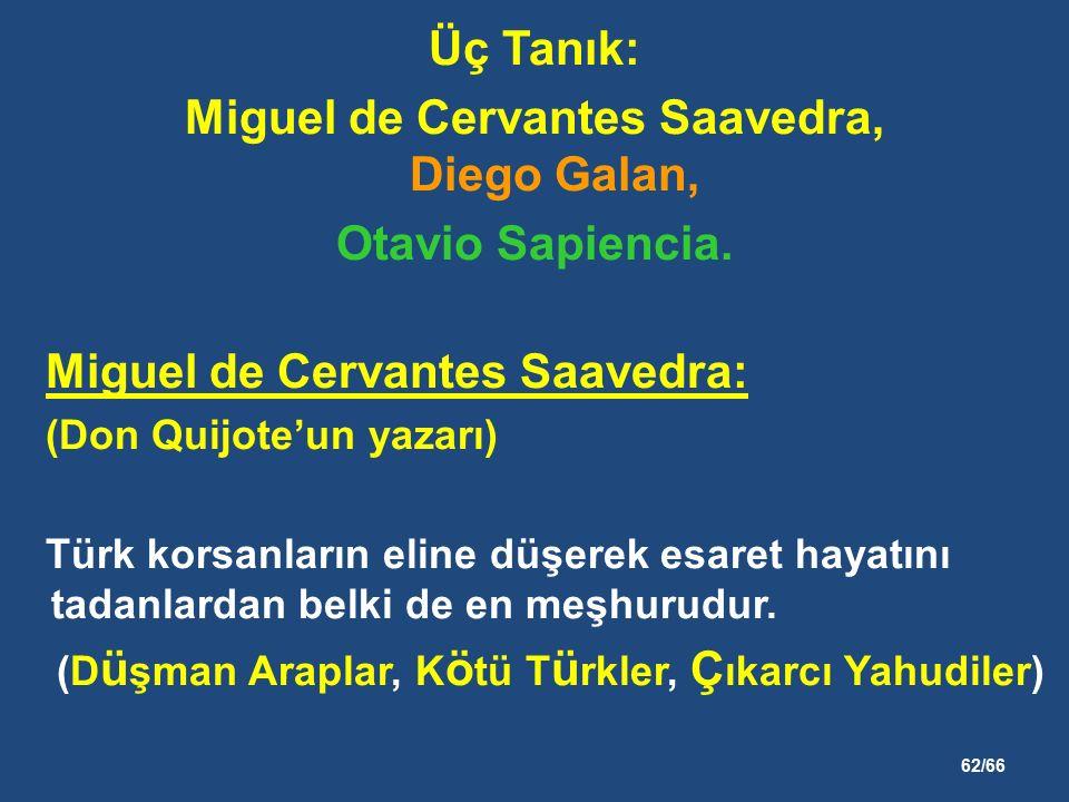 62/66 Üç Tanık: Miguel de Cervantes Saavedra, Diego Galan, Otavio Sapiencia.