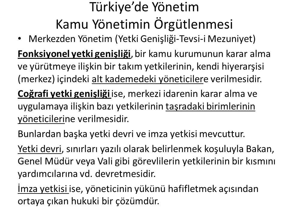 Türkiye'de Yönetim Kamu Yönetimin Örgütlenmesi Merkezden Yönetim (Yetki Genişliği-Tevsi-i Mezuniyet) Fonksiyonel yetki genişliği, bir kamu kurumunun k