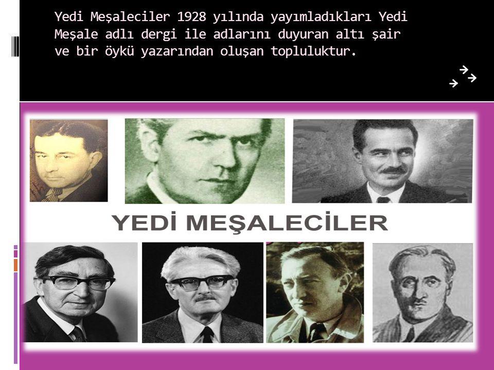Yedi Meşaleciler 1928 yılında yayımladıkları Yedi Meşale adlı dergi ile adlarını duyuran altı şair ve bir öykü yazarından oluşan topluluktur.