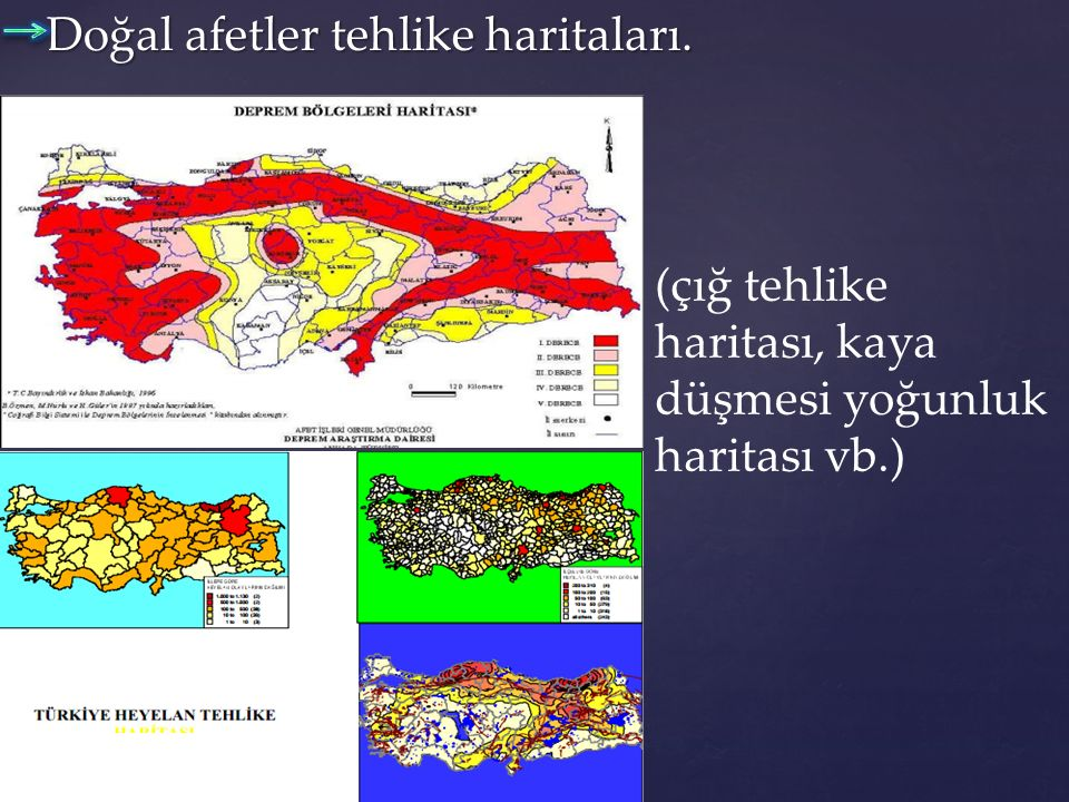 Doğal afetler tehlike haritaları. Doğal afetler tehlike haritaları. (çığ tehlike haritası, kaya düşmesi yoğunluk haritası vb.)