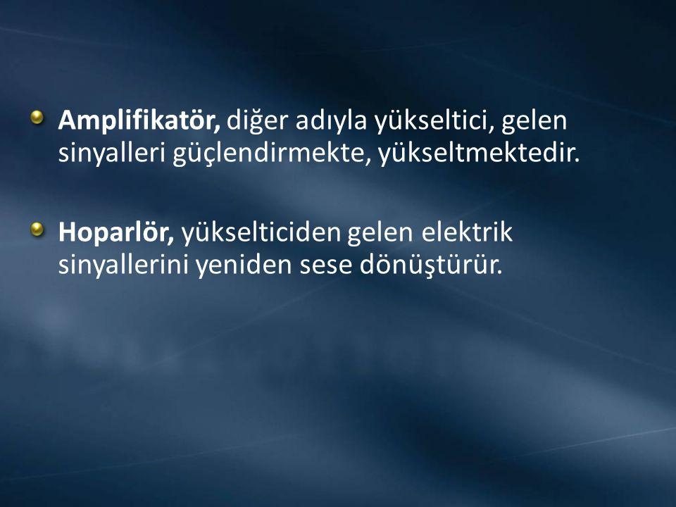 Amplifikatör, diğer adıyla yükseltici, gelen sinyalleri güçlendirmekte, yükseltmektedir. Hoparlör, yükselticiden gelen elektrik sinyallerini yeniden s