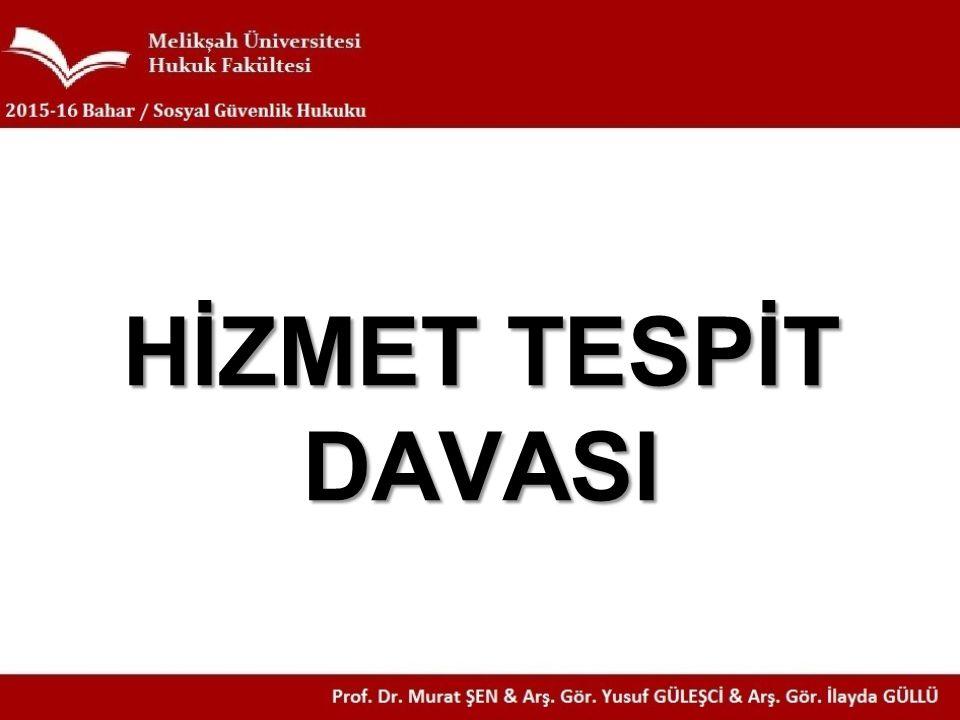 HİZMET TESPİT DAVASI