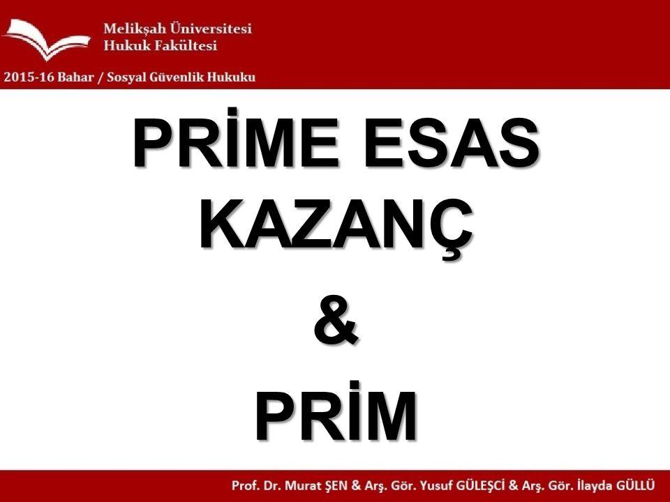 PRİME ESAS KAZANÇ &PRİM