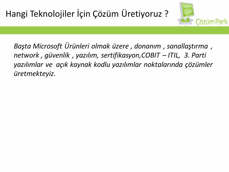 Başta Microsoft Ürünleri olmak üzere, donanım, sanallaştırma, network, güvenlik, yazılım, sertifikasyon,COBIT – ITIL, 3.