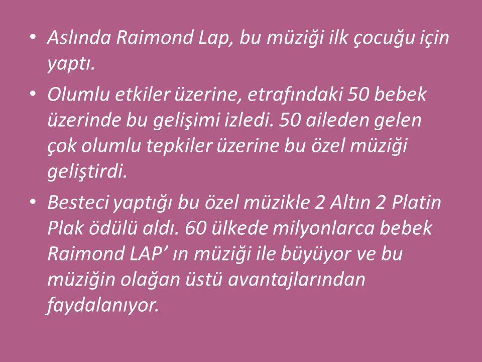 Aslında Raimond Lap, bu müziği ilk çocuğu için yaptı.