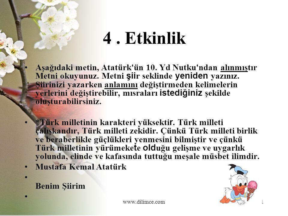 www.dilimce.com21 4. Etkinlik Aşağıdaki metin, Atatürk ün 10.