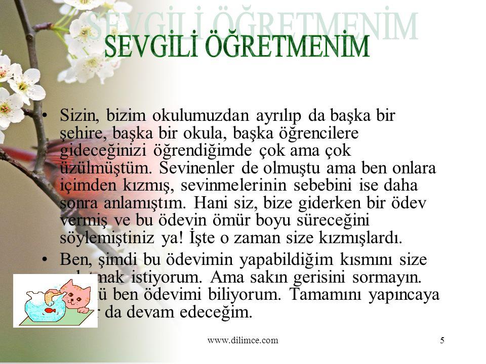 www.dilimce.com6 Bize Atatürk ün eserlerini öğrenin. demiştiniz.