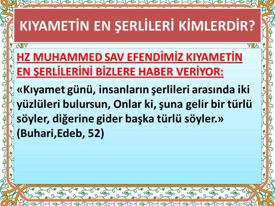 KIYAMETİN EN ŞERLİLERİ KİMLERDİR.