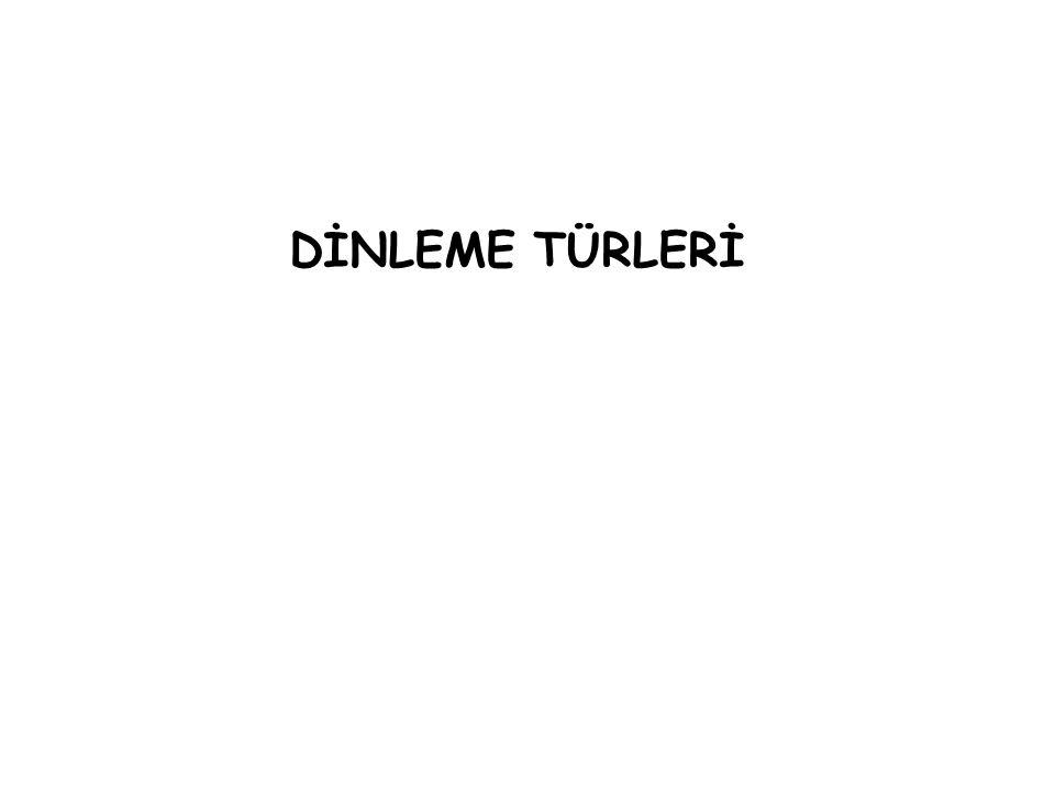 DİNLEME TÜRLERİ