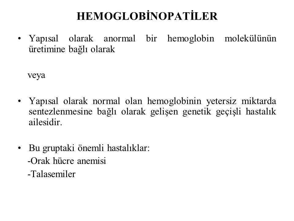HEMOGLOBİNOPATİLER Yapısal olarak anormal bir hemoglobin molekülünün üretimine bağlı olarak veya Yapısal olarak normal olan hemoglobinin yetersiz miktarda sentezlenmesine bağlı olarak gelişen genetik geçişli hastalık ailesidir.