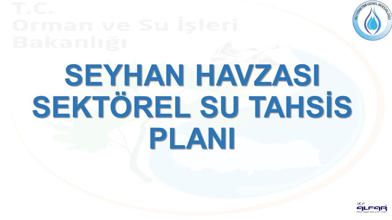 SEYHAN HAVZASI SEKTÖREL SU TAHSİS PLANI