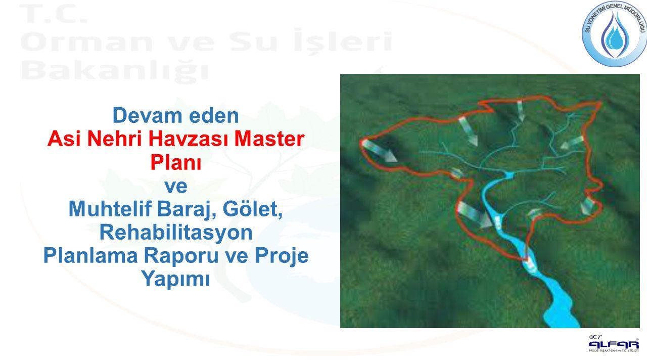 Devam eden Asi Nehri Havzası Master Planı ve Muhtelif Baraj, Gölet, Rehabilitasyon Planlama Raporu ve Proje Yapımı
