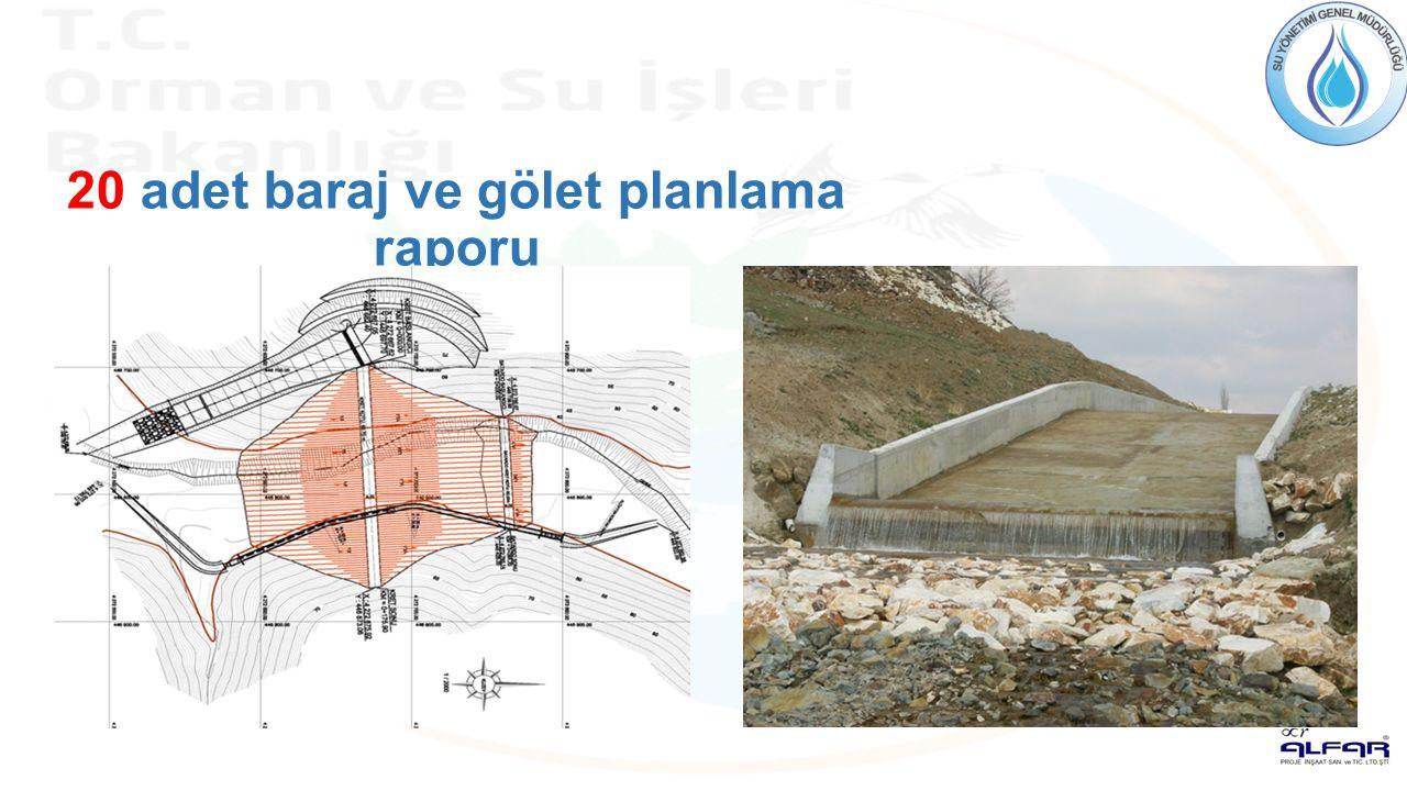 20 adet baraj ve gölet planlama raporu