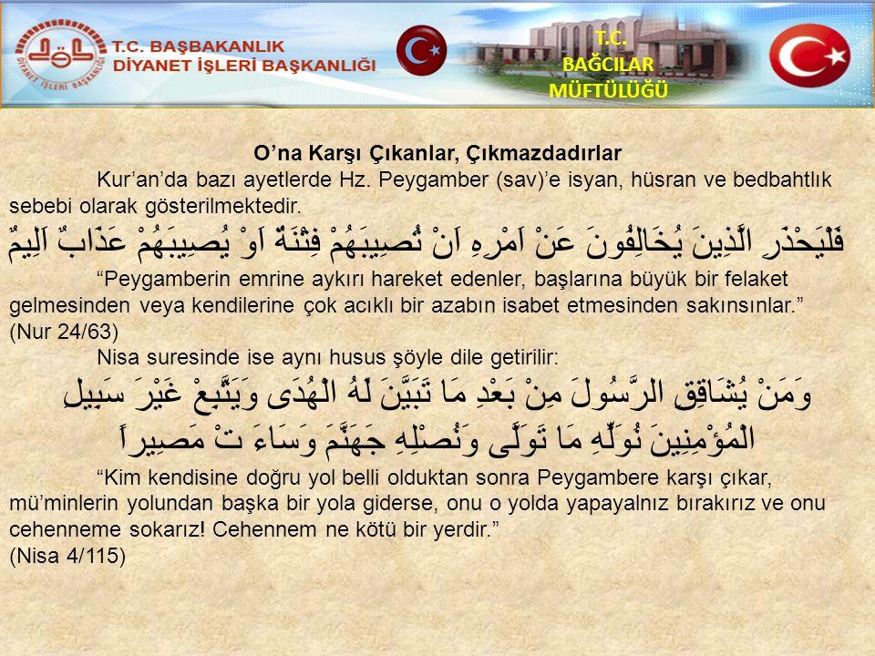 T.C. BAĞCILAR MÜFTÜLÜĞÜ O'na Karşı Çıkanlar, Çıkmazdadırlar Kur'an'da bazı ayetlerde Hz.