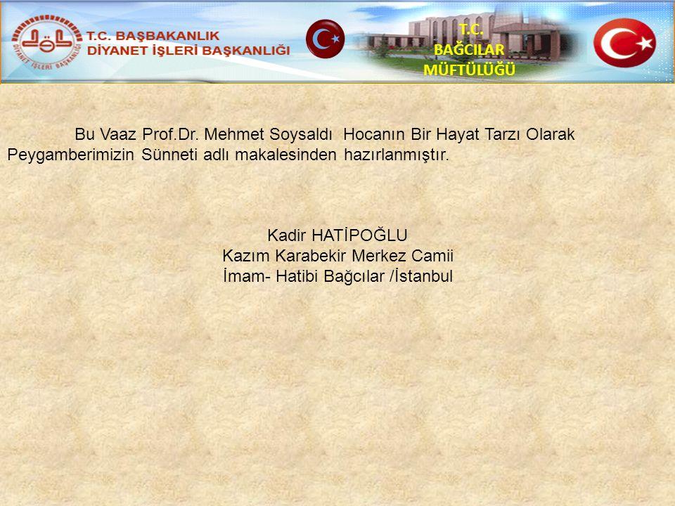 T.C. BAĞCILAR MÜFTÜLÜĞÜ Bu Vaaz Prof.Dr.