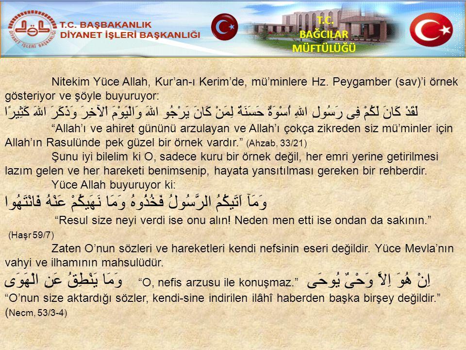 T.C. BAĞCILAR MÜFTÜLÜĞÜ Nitekim Yüce Allah, Kur'an-ı Kerim'de, mü'minlere Hz.