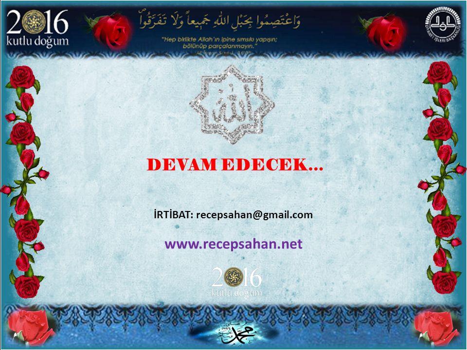 DEVAM EDECEK… www.recepsahan.net İRTİBAT: recepsahan@gmail.com