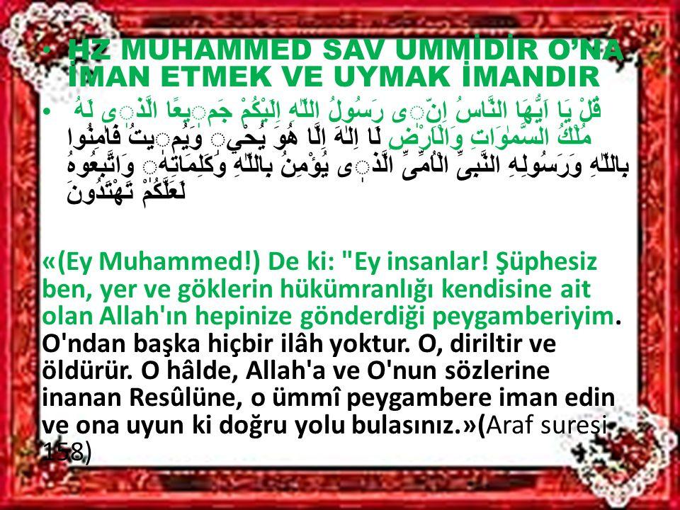 وَمَا اَرْسَلْنَاكَ اِلَّا رَحْمَةً لِلْعَالَمينَ (Ey Muhammed!) Seni ancak âlemlere rahmet olarak gönderdik.» ( Enbiya suresi 107)